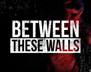 Between These Walls [Free] [Simulation] [Windows]