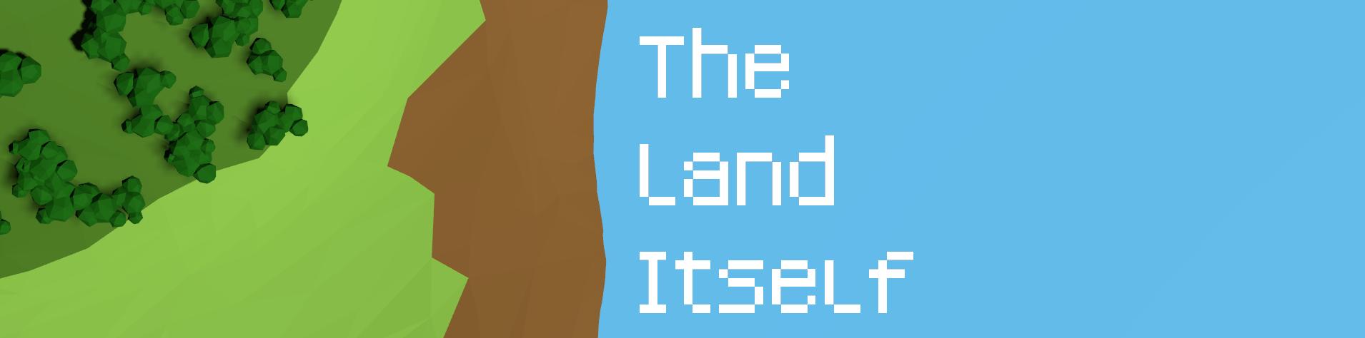 The Land Itself
