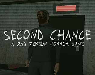 Second Chance: a 2nd person horror game [Free] [Adventure] [Windows]