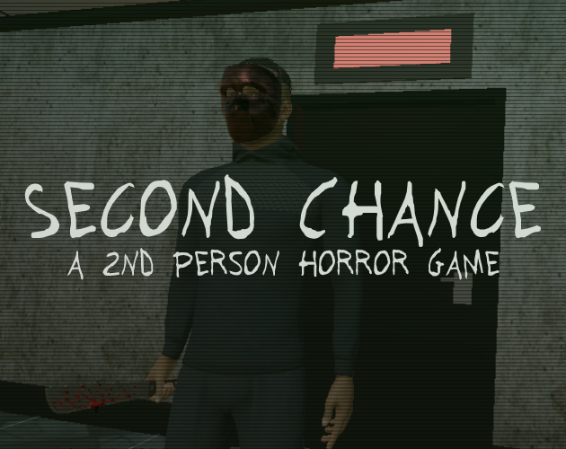 Second Chance: a 2nd person horror game