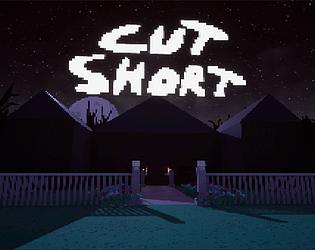 Cut Short (Full Version) [Free] [Adventure] [Windows]