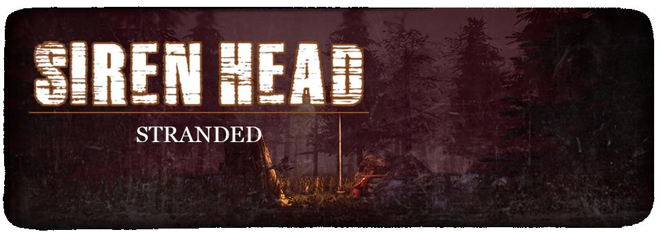 Siren Head: Stranded