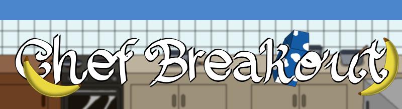 Chef Breakout