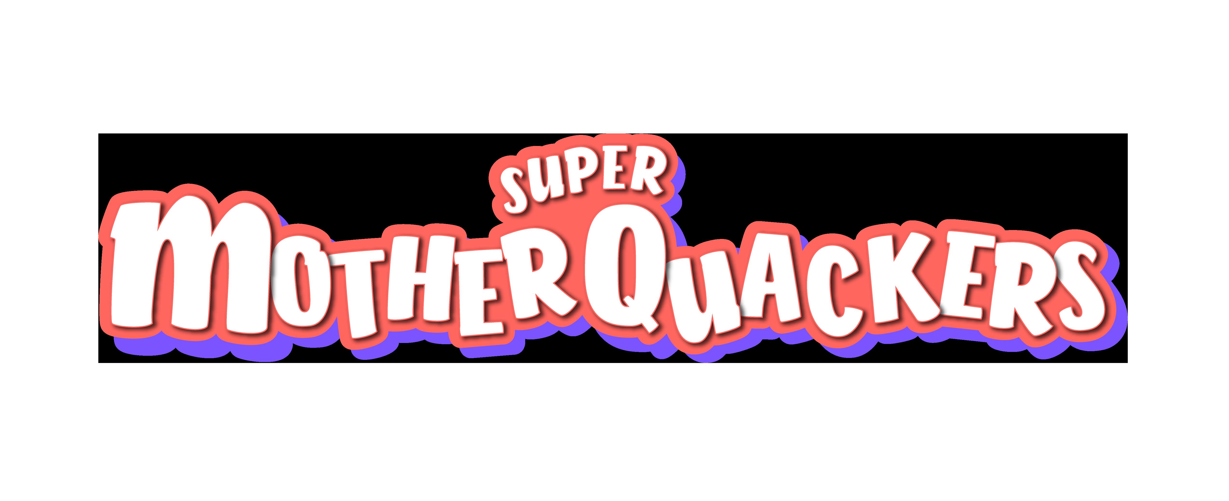 Super Mother Quackers