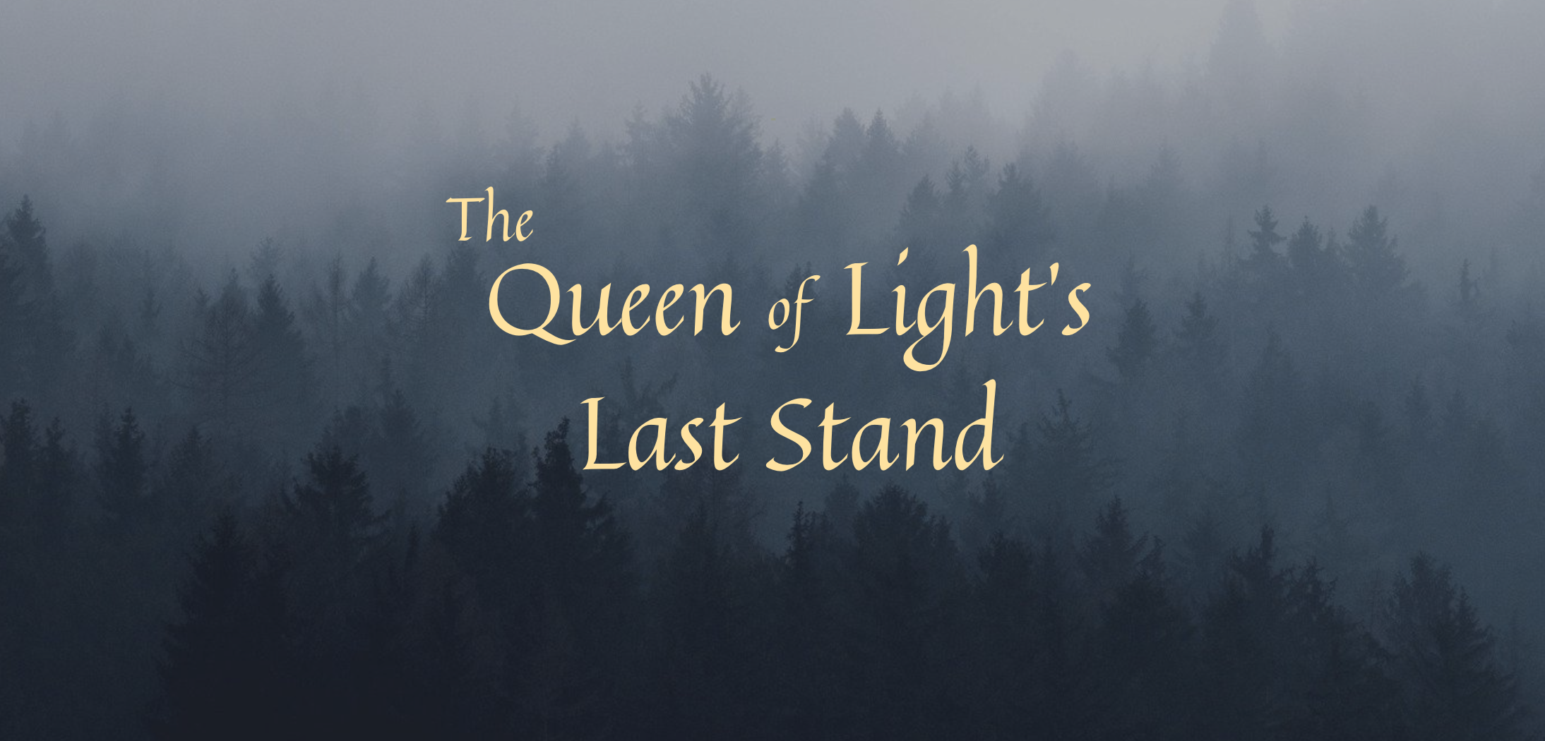 The Queen of Light's Last Stand