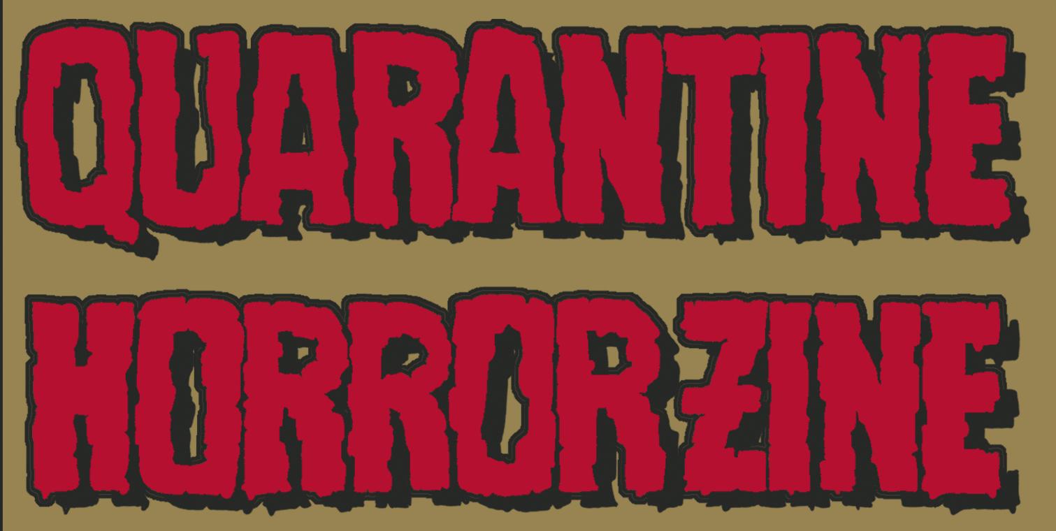 Quarantine Horror Zine (Issue 1)