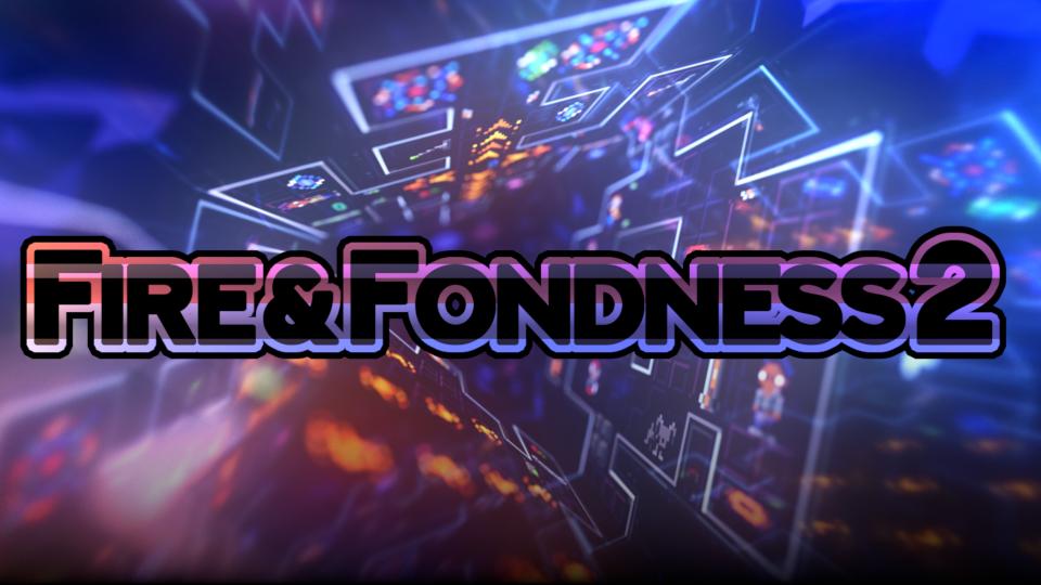 Fire & Fondness 2