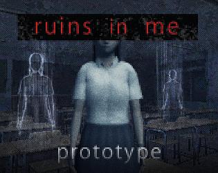 ruins in me  - prototype - [Free] [Adventure] [Windows]