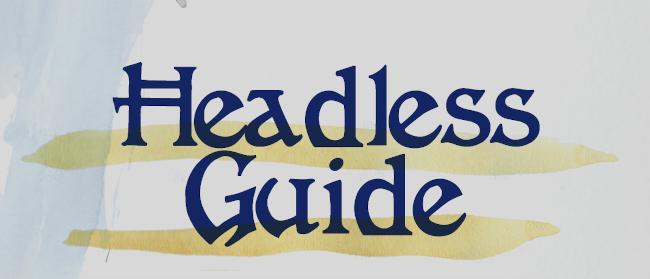 Headless Guide
