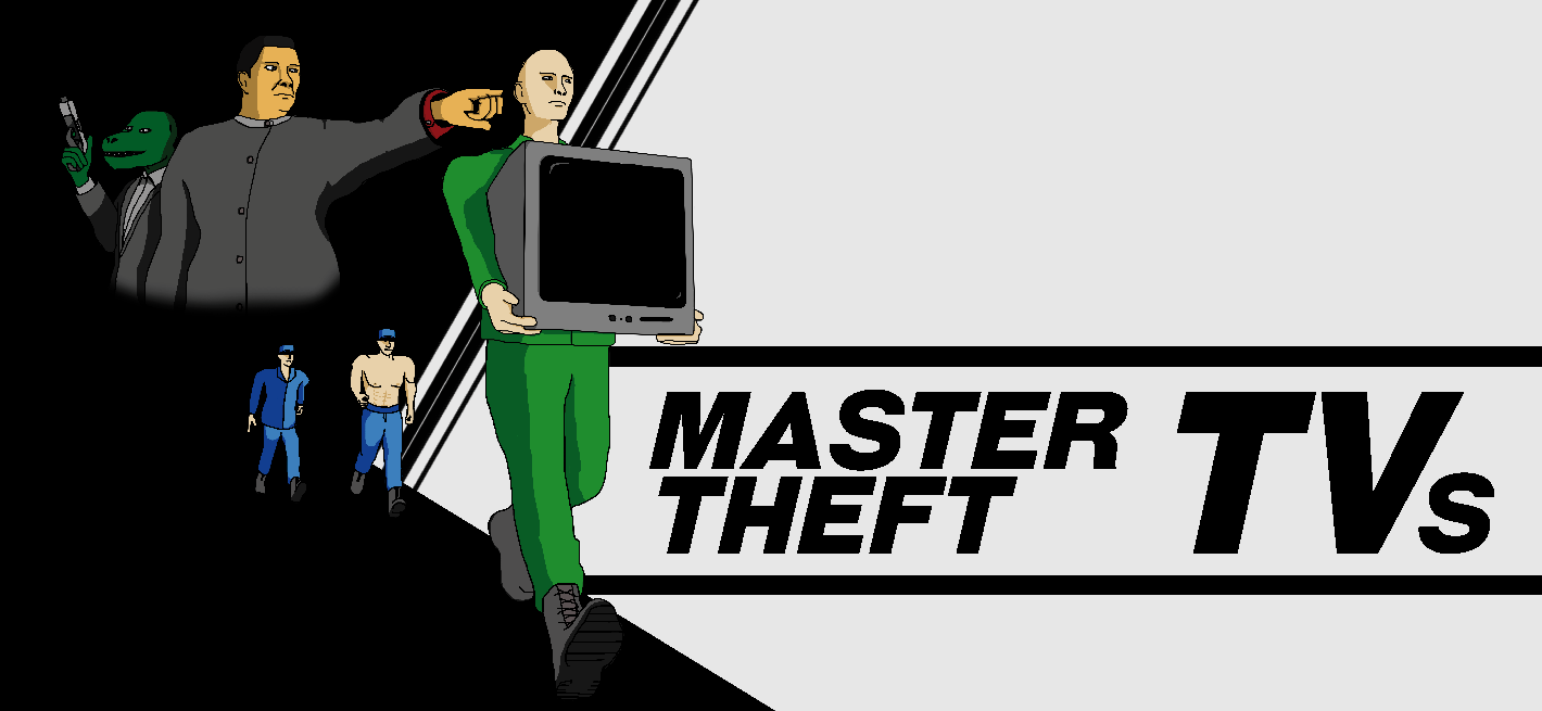 Master Theft TVs (Мастер по Телевизорам)