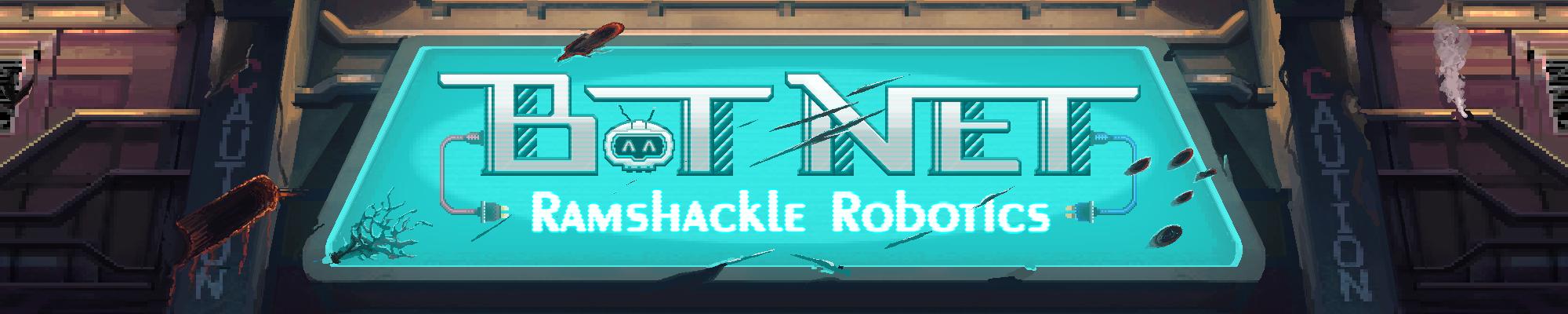 Bot Net: Ramshackle Robotics