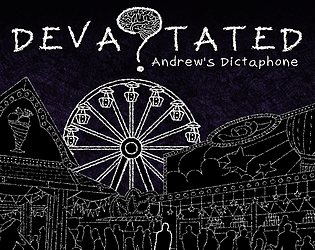Devastated: Andrew's Dictaphone [Free] [Interactive Fiction] [Windows] [Linux]