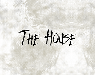 The House (New!) [Free] [Other] [Windows]