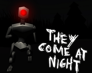 They Come At Night [Free] [Shooter]