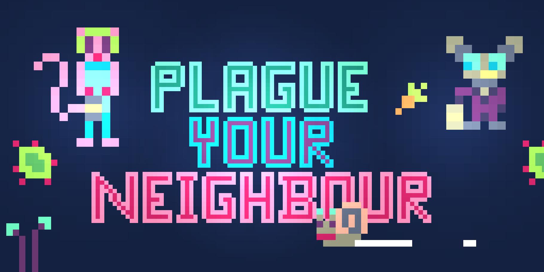 Plague Your Neighbour