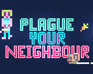 Plague Your Neighbour [Free] [Fighting] [Windows] [macOS] [Linux]