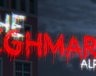 The Nighmare Alpha1 [Free] [Action] [Windows]