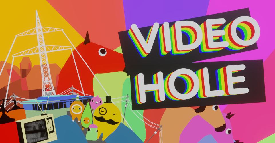 VideoHole: Episode I