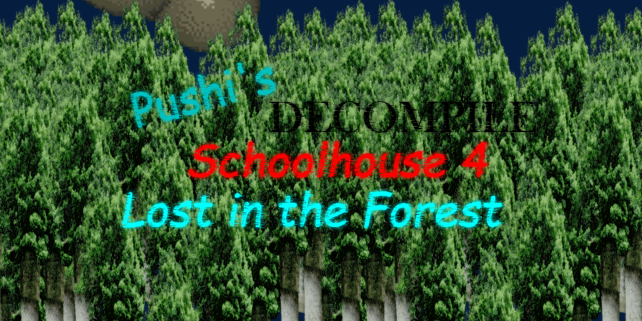 Pushi's Decompile Schoolhouse 4: Lost in the Forest