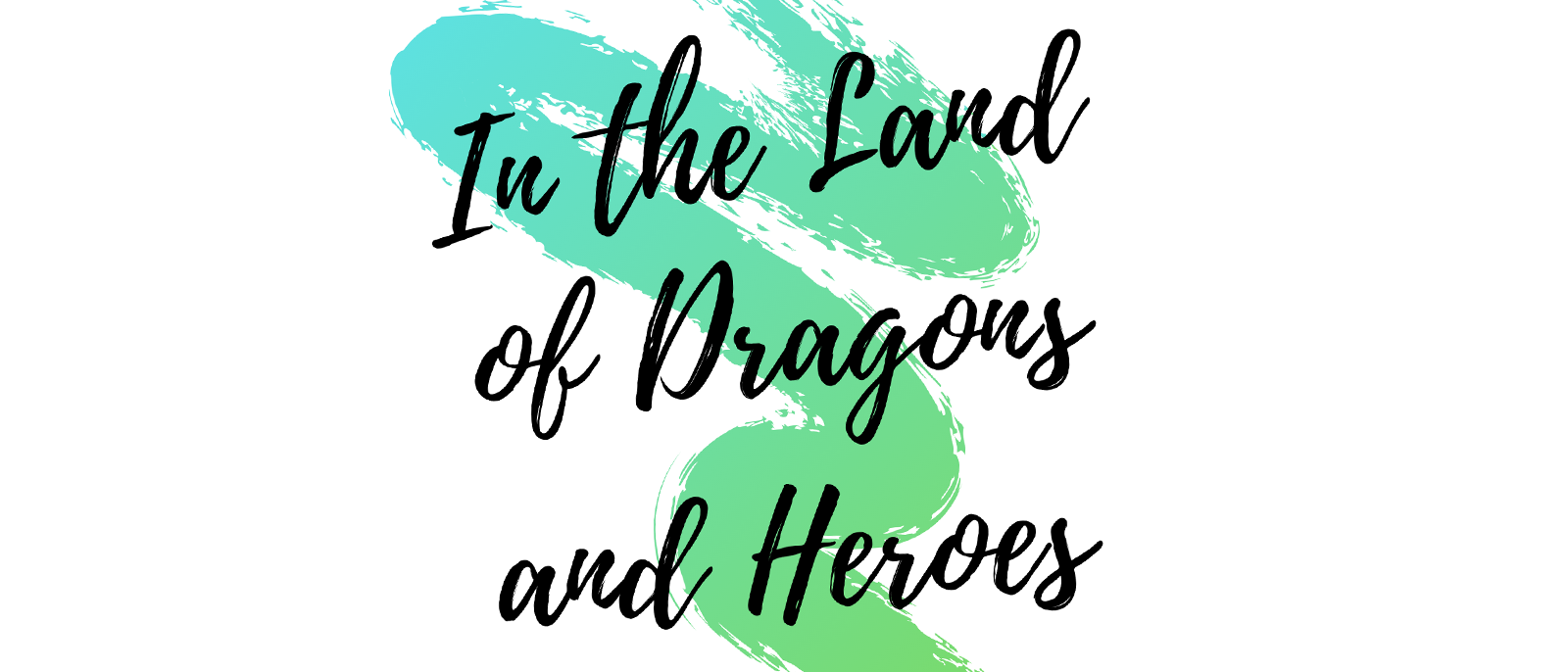In the Land of Dragons and Heroes