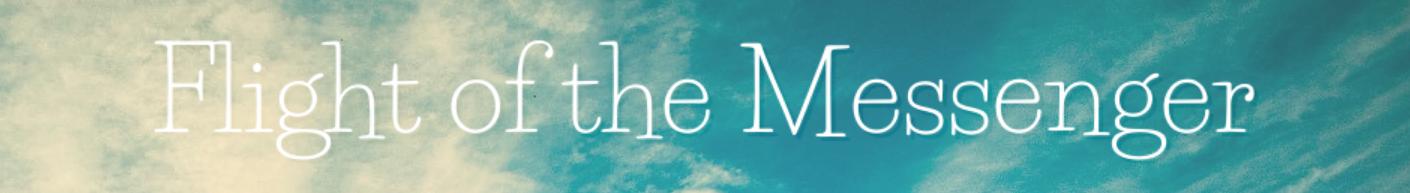 Flight of the Messenger