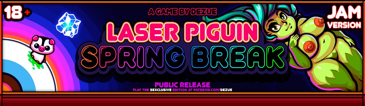 Laser Piguin Spring Break (18+)