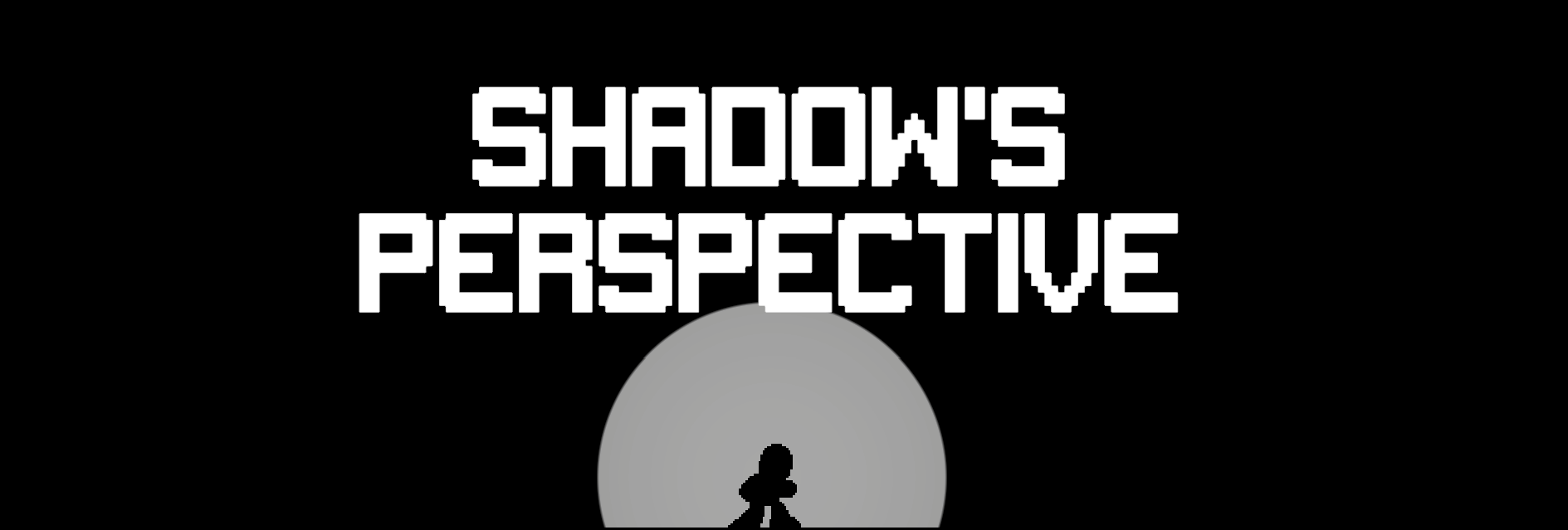 Shadow's perspective