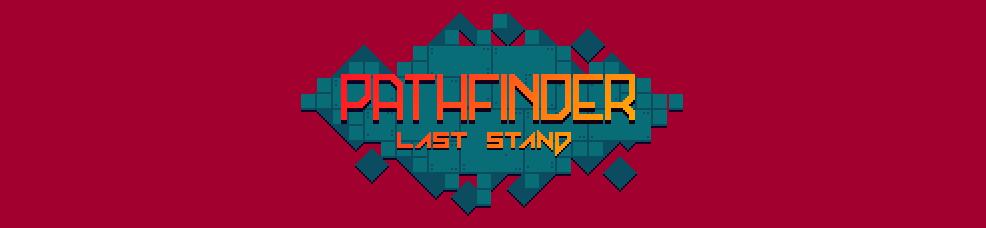 PATHFINDER: Last Stand