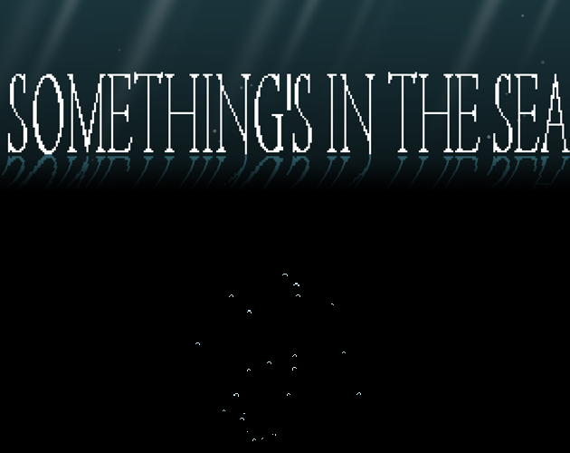 (10/12) Something's In The Sea