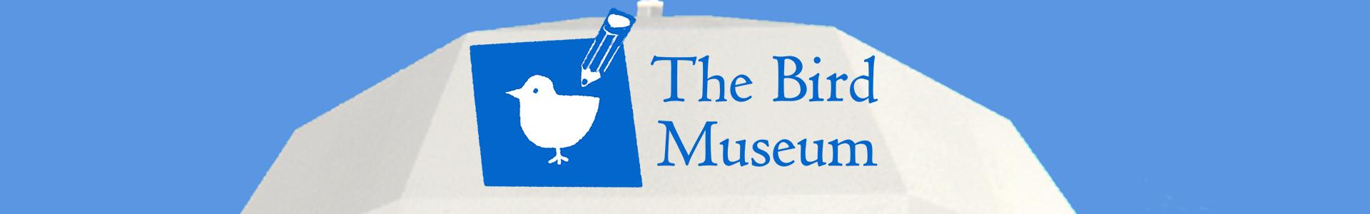 The Bird Museum
