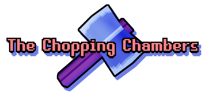 The Chopping Chambers