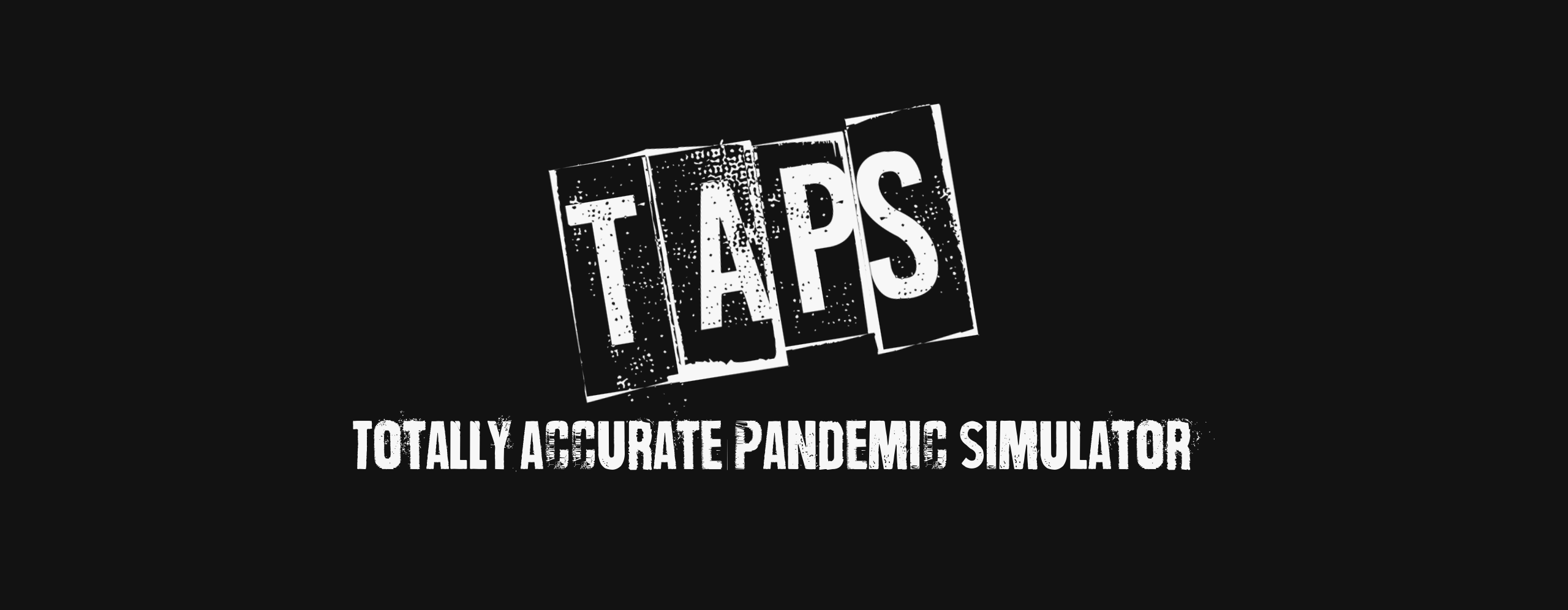 TAPS: Totally Accurate Pandemic Simulator