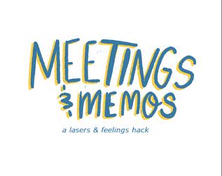 Meetings & Memos
