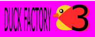 Duck Factory <3
