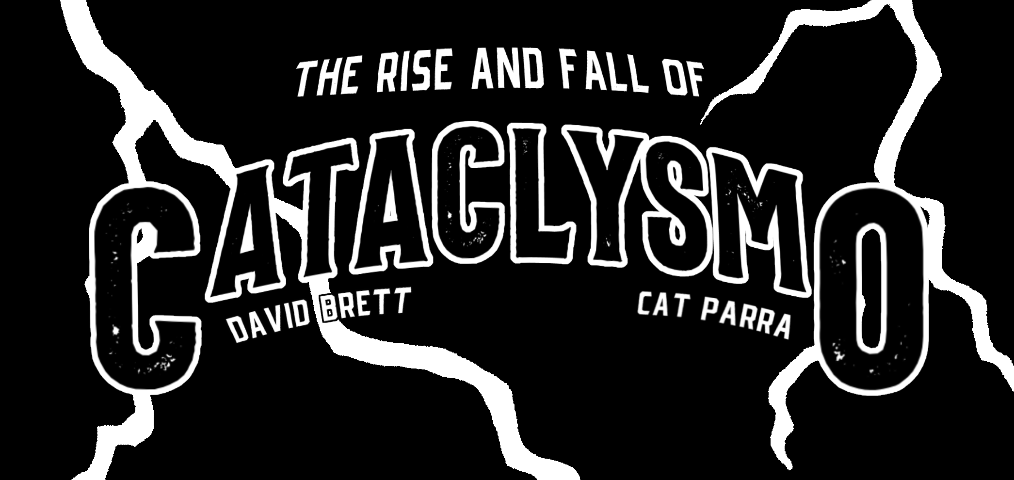 The Rise and Fall of Cataclysmo