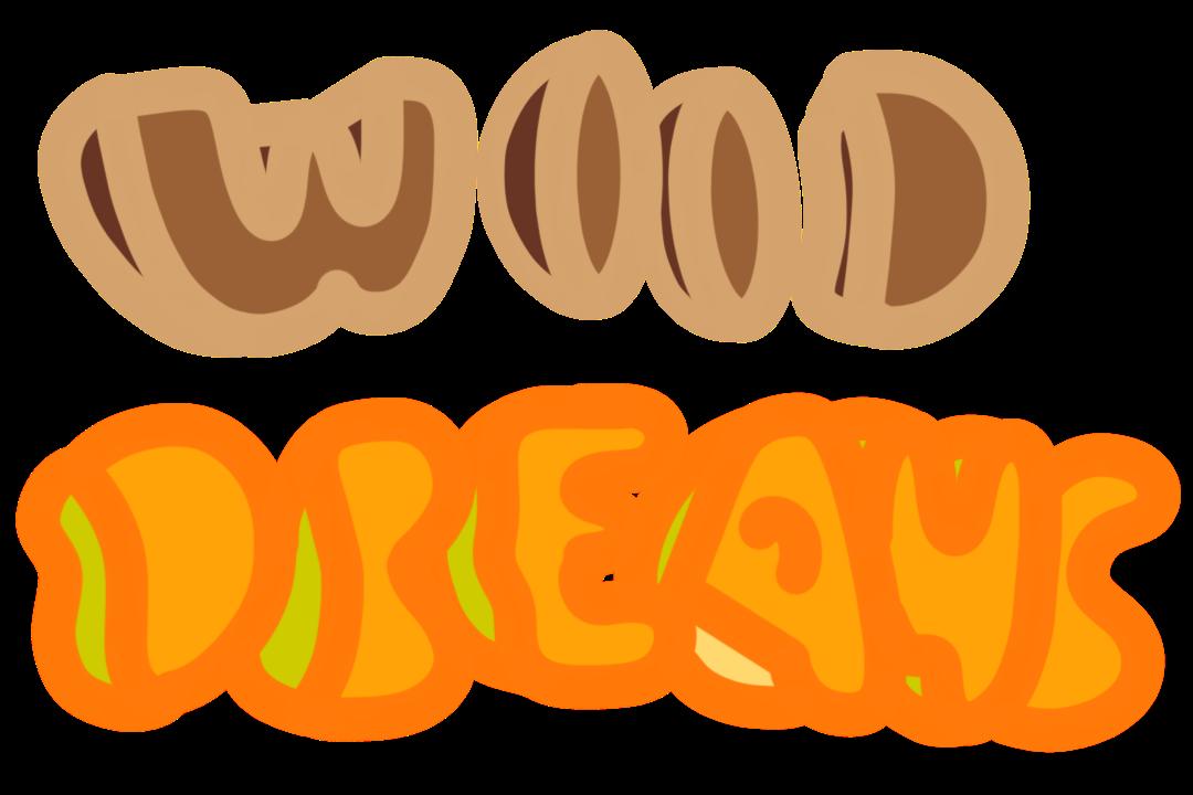 WOOD DREAMS