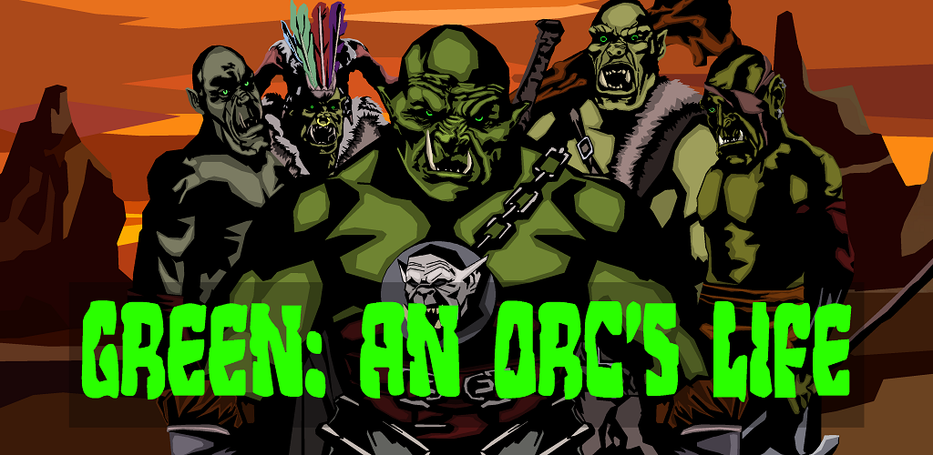 Green: An Orc's Life