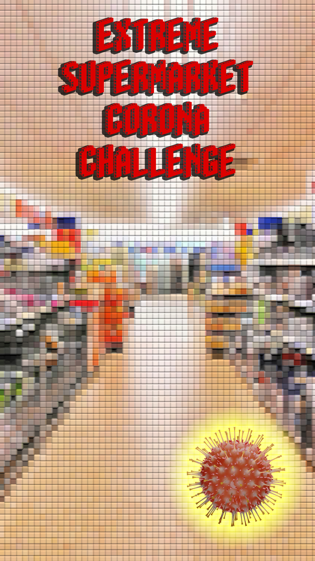 Extreme Supermarket Corona Challenge
