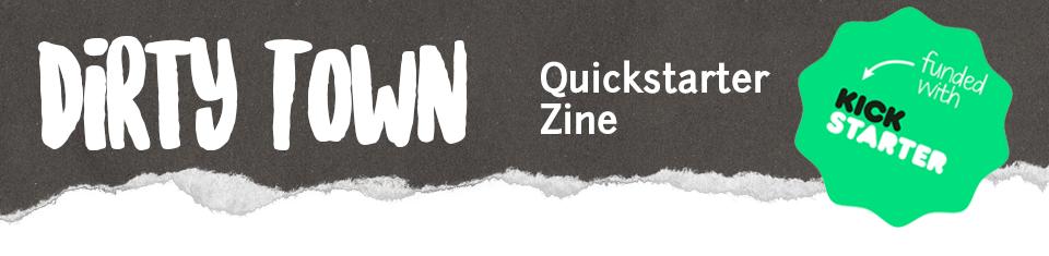 Dirty Town Quickstarter Zine