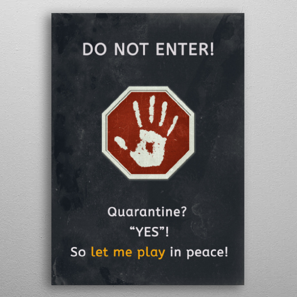 Let me play in peace - Poster made out of metal.