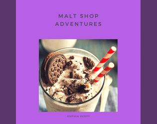 Malt Shop Adventures