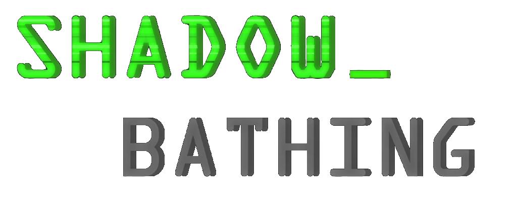 Shadow Bathing