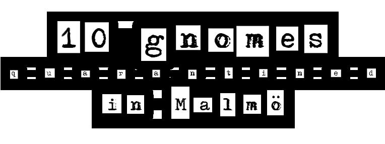 10 Gnomes in Malmo