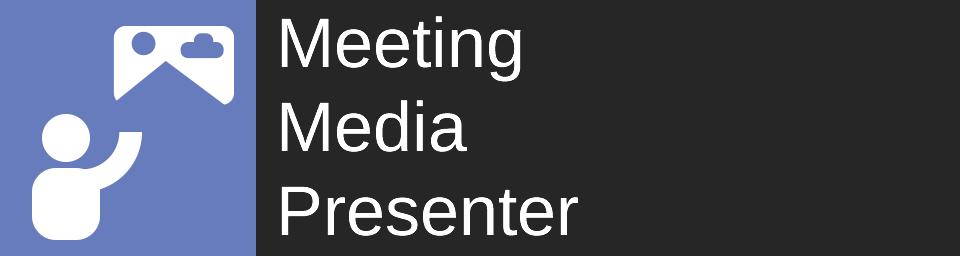 Meeting Media Presenter