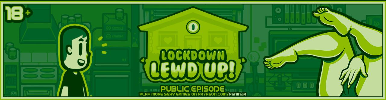 Lockdown Lewd UP! (18+)