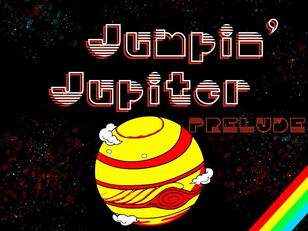 Jumpin' Jupiter : Prelude