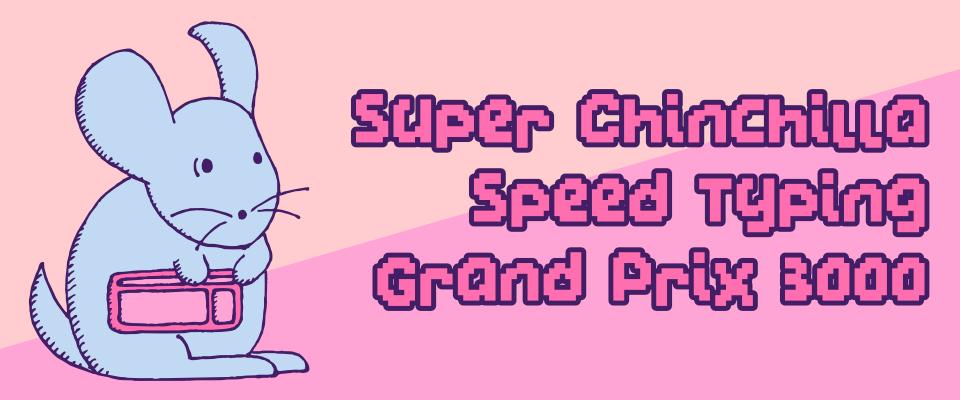 Super Chinchilla Speed Typing Grand Prix 3000