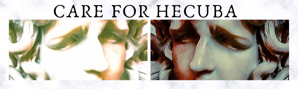 Care For Hecuba