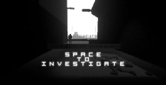 SPACE TO INVESTIGATE