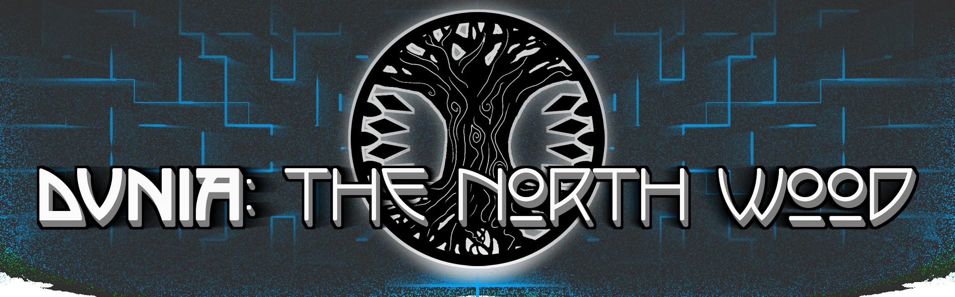 Dunia: The North Wood - Beta